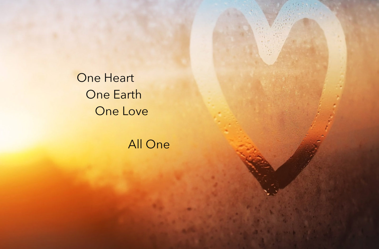 One Heart, One Earth, One Love